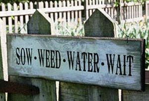 'Sow Weed Water Wait' Wooden Sign - Heaven Sends