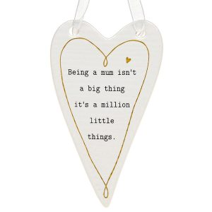 'Being a Mum Isn't a Big Thing It's a Million Little Things' Ceramic Heart Hanging Plaque - Thoughtful Words