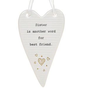 'Sister Is Another Word For Best Friend' Ceramic Heart Hanging Plaque - Thoughtful Words