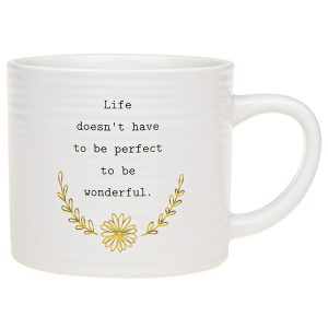 'Life Doesn't Have To be Perfect To Be Wonderful' Ceramic Mug - Thoughtful Words
