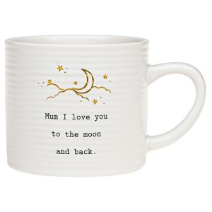 'Mum I Love You To The Moon and Back' Ceramic Mug - Thoughtful Words
