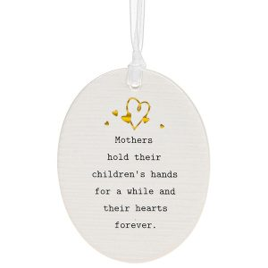 'Mothers Hold Their Children's Hands For a While and Their Hearts Forever' Ceramic Oval Hanging Plaque - Thoughtful Words
