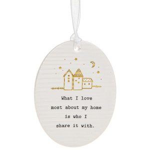 What I Love Most About My Home Is Who I Share It With Ceramic Oval Hanging Plaque - Thoughtful Words